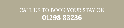 Call us to book your stay on 01298 83236